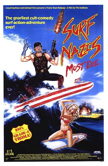 Нацисты-серфингисты должны умереть / Surf Nazis Must Die (1987) DVDRip